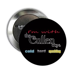 """I'm with the Cullen boys 2.25"""" Button"""