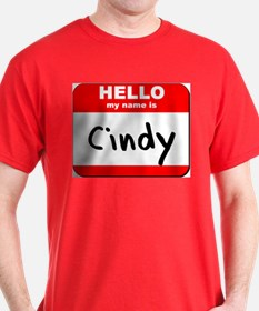 Hello my name is Cindy T-Shirt