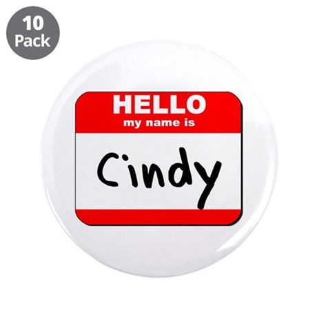 """Hello my name is Cindy 3.5"""" Button (10 pack)"""