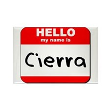 Hello my name is Cierra Rectangle Magnet