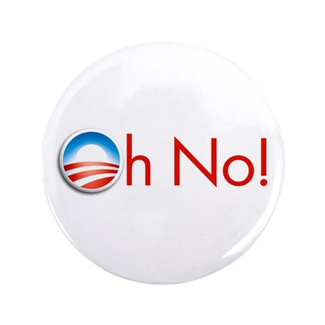 "Oh No! Obama 3.5"" Button"