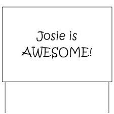 Josie Yard Sign