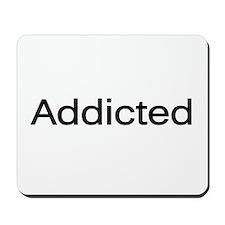 """""""Addicted"""" Mousepad"""