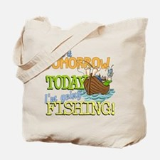 Today I'm Going Fishing Tote Bag