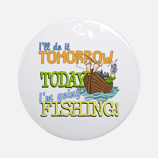 Today I'm Going Fishing Ornament (Round)