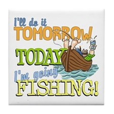 Today I'm Going Fishing Tile Coaster