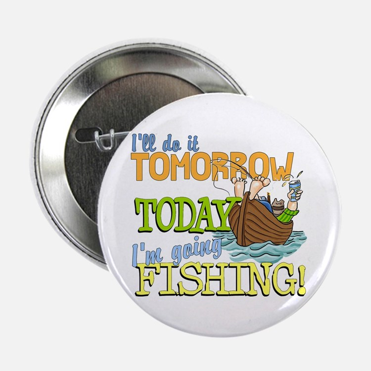 """Today I'm Going Fishing 2.25"""" Button"""