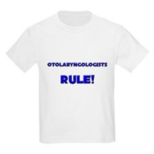 Otolaryngologists Rule! T-Shirt
