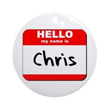 Hello my name is Chris Ornament (Round)
