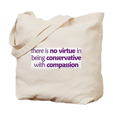 Conservative with compassion. Tote Bag