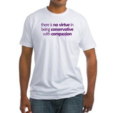 Conservative with compassion. Shirt