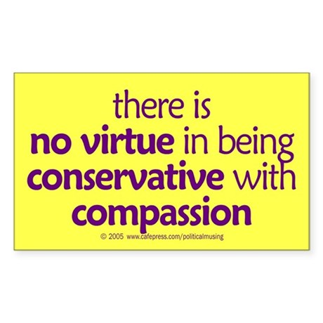 Conservative with compassion. Sticker (Rectangular