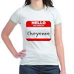 Hello my name is Cheyenne Jr. Ringer T-Shirt