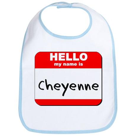 Hello my name is Cheyenne Bib
