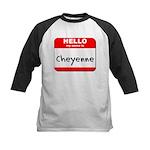 Hello my name is Cheyenne Kids Baseball Jersey