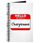 Hello my name is Cheyenne Journal