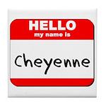 Hello my name is Cheyenne Tile Coaster