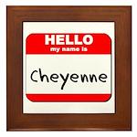 Hello my name is Cheyenne Framed Tile