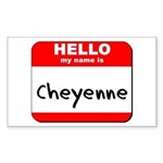 Hello my name is Cheyenne Rectangle Sticker