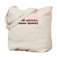 Good Splotchy, Doctor Splotchy Tote Bag