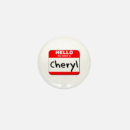 Hello my name is Cheryl Mini Button