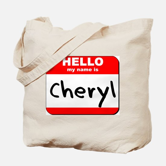 Hello my name is Cheryl Tote Bag