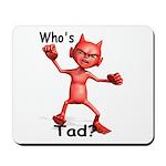 Who's Tad Mousepad