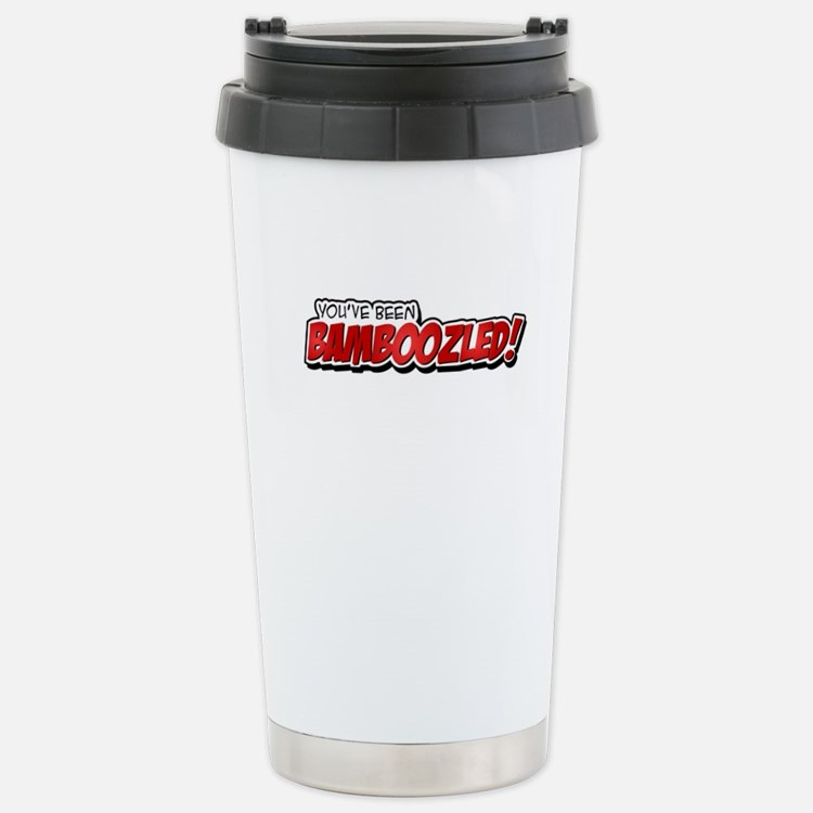 You've Been Bamboozled Stainless Steel Travel Mug