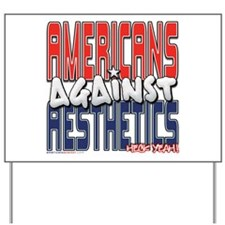 Americans Against Aesthetics Yard Sign