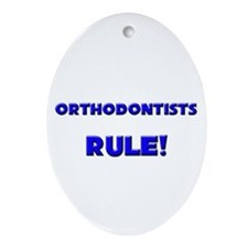 Orthodontists Rule! Oval Ornament