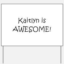 Cute Kaitlyn Yard Sign
