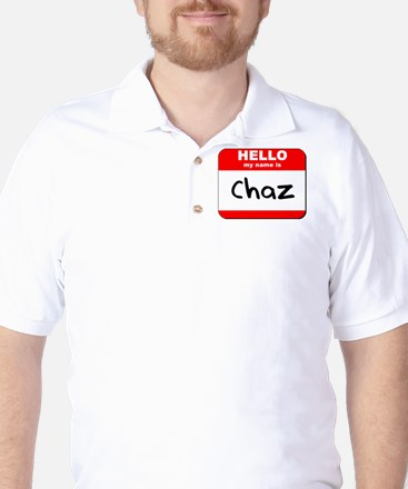 Hello my name is Chaz Golf Shirt