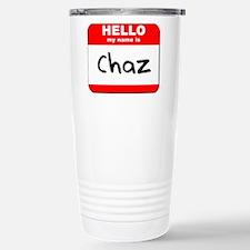 Hello my name is Chaz Travel Mug