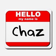 Hello my name is Chaz Mousepad