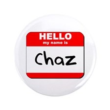"Hello my name is Chaz 3.5"" Button"
