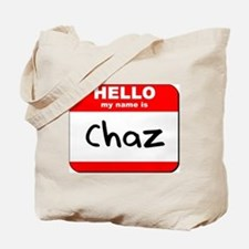 Hello my name is Chaz Tote Bag