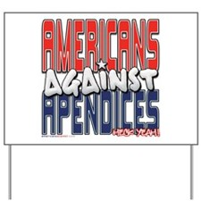 Americans Against Apendices [ Yard Sign