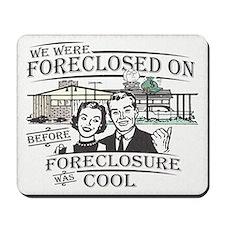 Foreclosure Mousepad