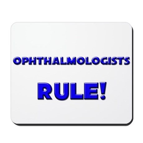 Ophthalmologists Rule! Mousepad