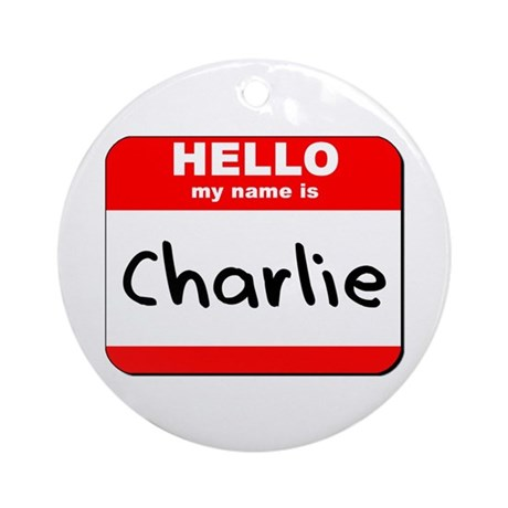 Hello my name is Charlie Ornament (Round)