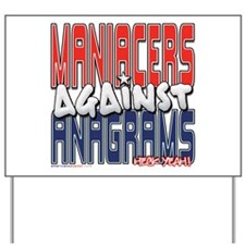 Maniacers Against Anagrams [S Yard Sign