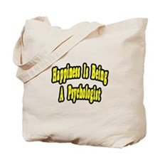 """""""Happiness...Psychologist"""" Tote Bag"""