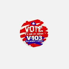 VOTE It's Not An Option Mini Button