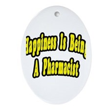 """Happiness...Pharmacist"" Oval Ornament"