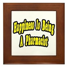 """Happiness...Pharmacist"" Framed Tile"