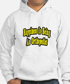 """Happiness...Orthopedist"" Hoodie"