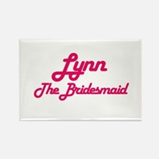 Lynn - The Bridesmaid Rectangle Magnet