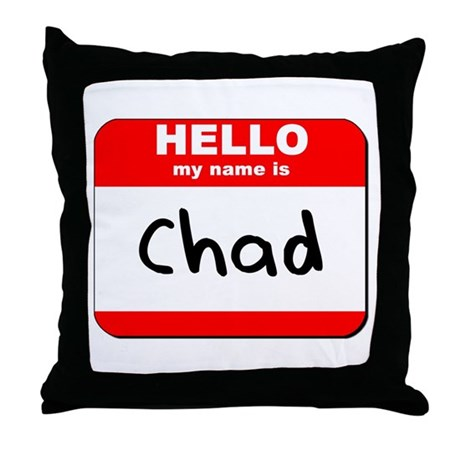 Hello my name is Chad Throw Pillow