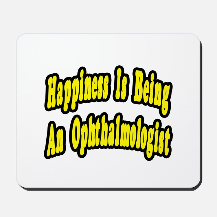 """""""Happiness=Ophthalmologist"""" Mousepad"""