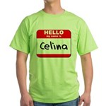Hello my name is Celina Green T-Shirt
